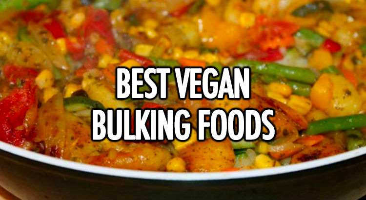 Best vegan bulking foods