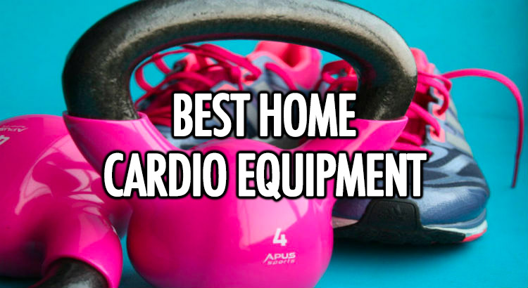Best home cardio equipment