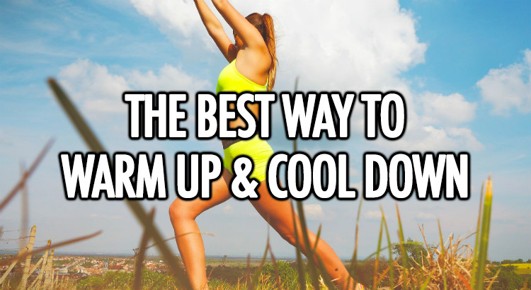 Best way to warm up and cool down