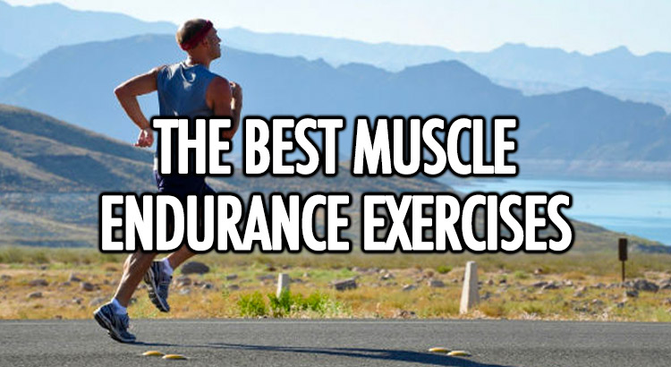 Best muscle endurance exercises