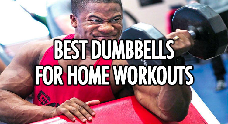 Best dumbbells for home workouts