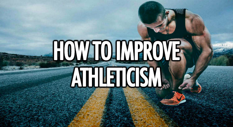 How to improve athleticism