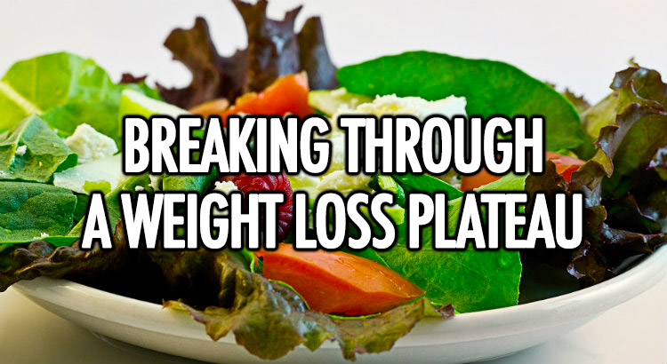 Breaking through a weight loss plateau